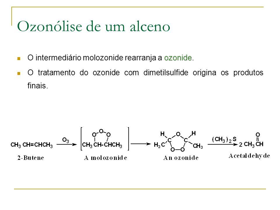 Ozonólise de um alceno ozonide O intermediário molozonide rearranja a ozonide.