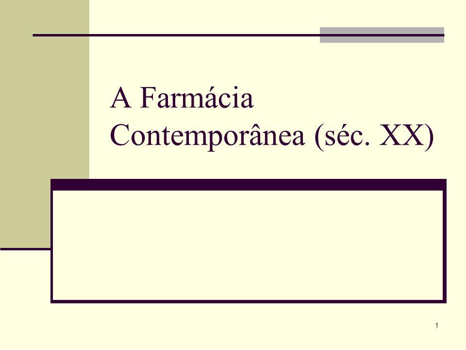 1 A Farmácia Contemporânea (séc. XX)