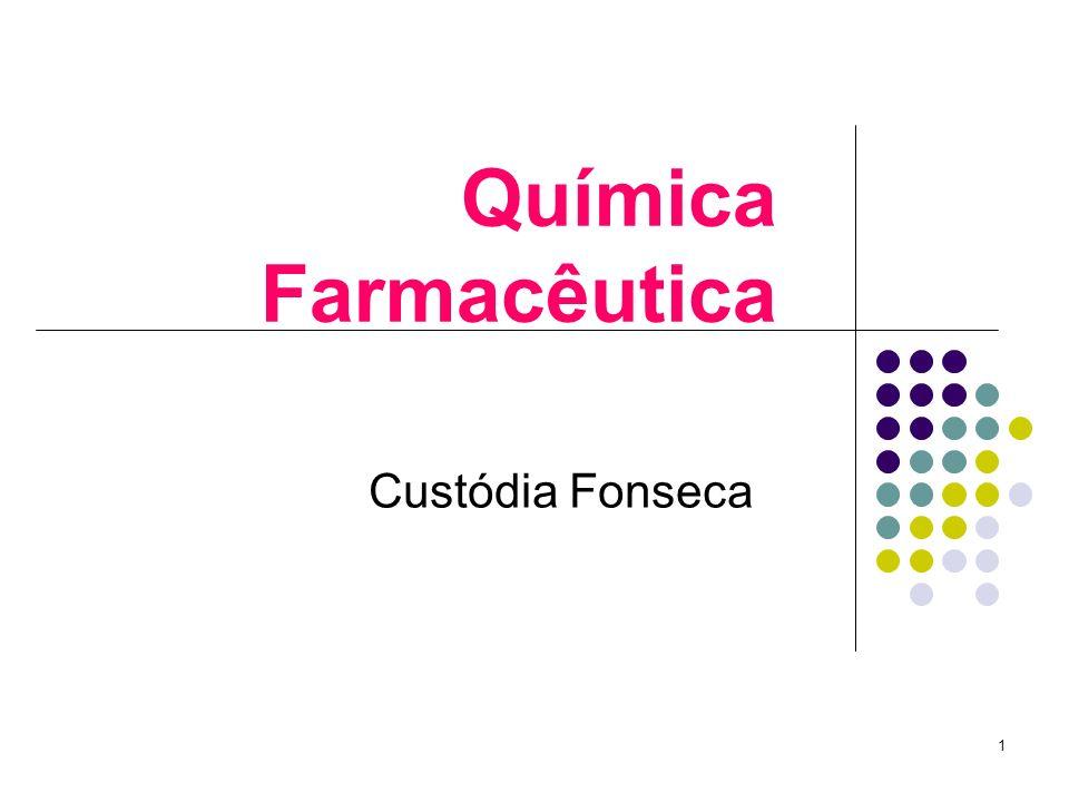 1 Química Farmacêutica Custódia Fonseca