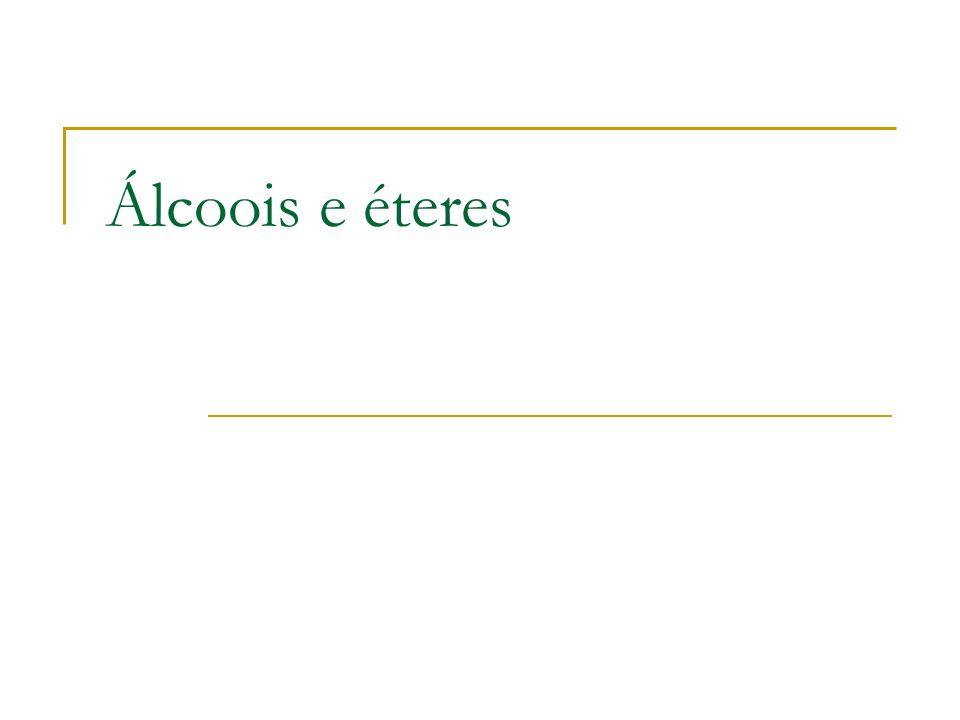 Álcoois e éteres