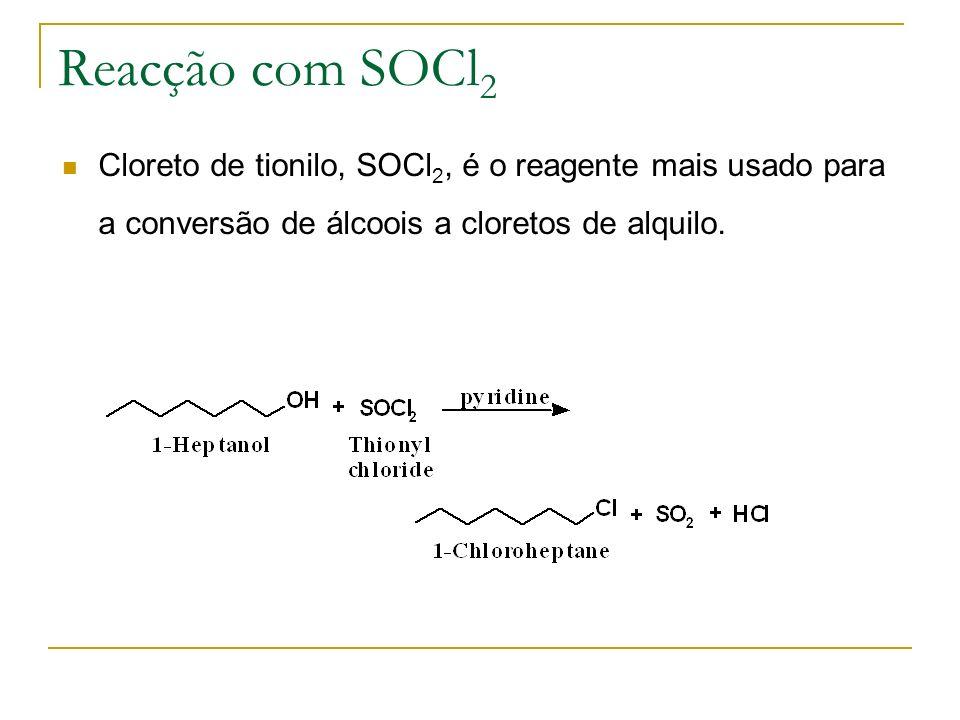 Reacção com SOCl 2 Cloreto de tionilo, SOCl 2, é o reagente mais usado para a conversão de álcoois a cloretos de alquilo.