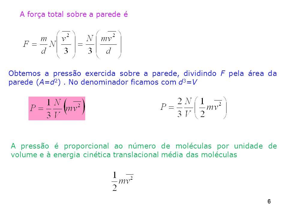 66 A força total sobre a parede é Obtemos a pressão exercida sobre a parede, dividindo F pela área da parede (A=d 2 ). No denominador ficamos com d 3