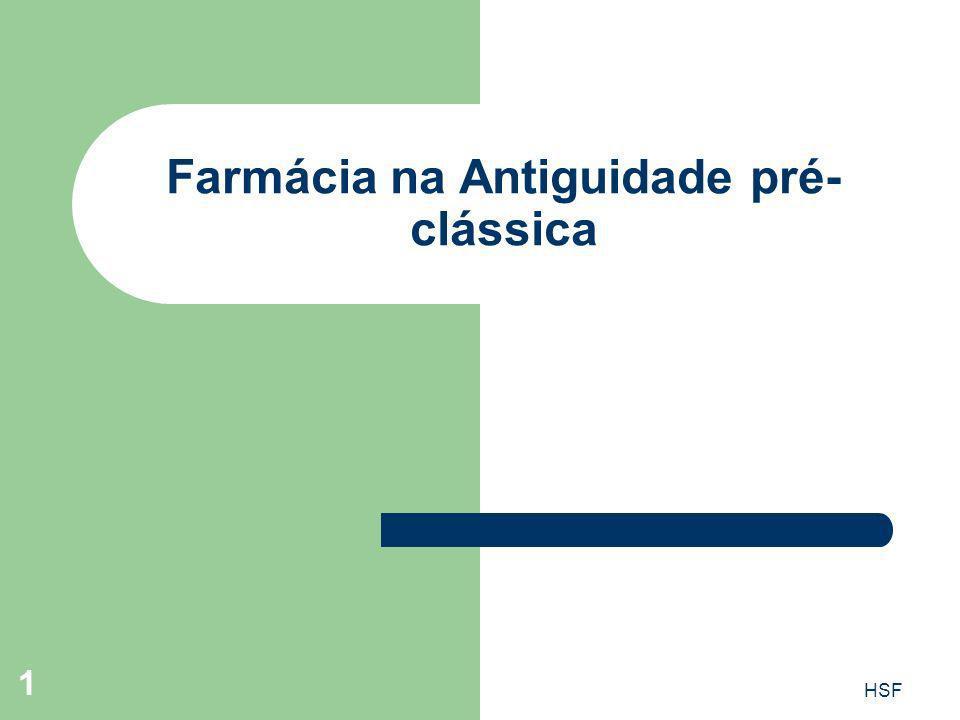 HSF 1 Farmácia na Antiguidade pré- clássica