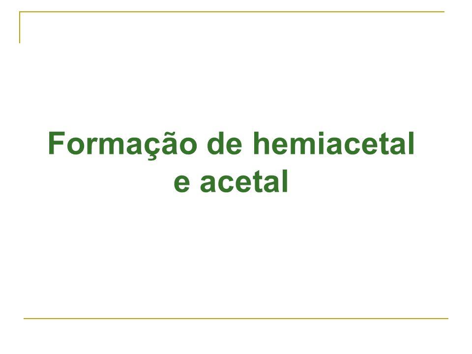 Formação de hemiacetal e acetal