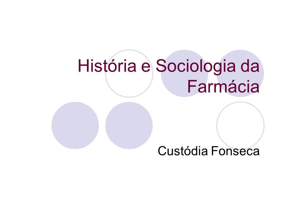 História e Sociologia da Farmácia Custódia Fonseca