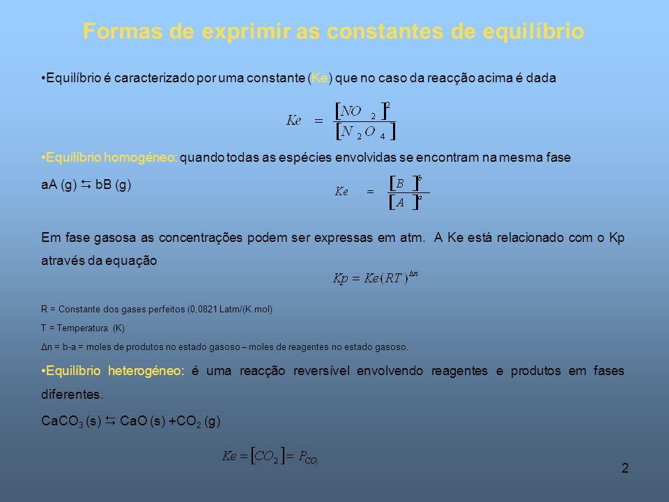 3 Equilíbrio múltiplo A + B C + D C + D E + F A + B E + F Factores que afectam o equilíbrio químico 1.