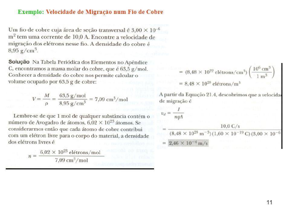 11 Exemplo: Velocidade de Migração num Fio de Cobre