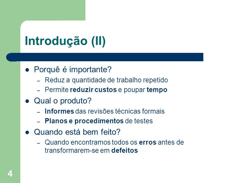 4 Introdução (II) Porquê é importante? – Reduz a quantidade de trabalho repetido – Permite reduzir custos e poupar tempo Qual o produto? – Informes da