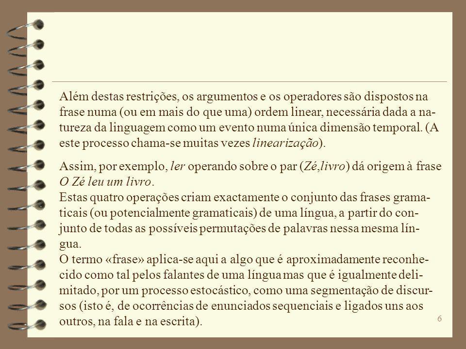 5 A terceira restrição sobre as sequências de palavras torna as frases mais compactas. Ela resulta da redução - por exemplo, a um afixo ou a zero - de