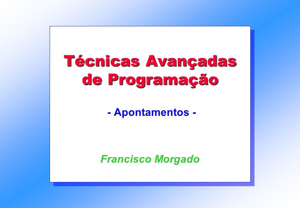 Técnicas Avançadas de Programação - Apontamentos - Francisco Morgado