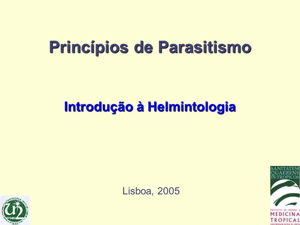 Helmintas Nemátodos Infectados 800 milhões Taxa de mortalidade 60.000/ano + atraso mental de crescimento, anemia crónica em crianças.