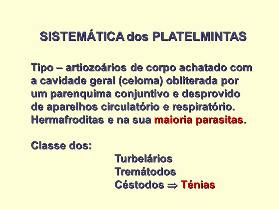 Alimentação ESTENOTRÓFICO Alimenta-se de apenas um tipo de alimento Ex: sangue EURITRÓFICO Alimenta-se de várias substâncias Ex: Taenia solium - quimo intestinal Ancylostoma duodenale - quimo e sangue