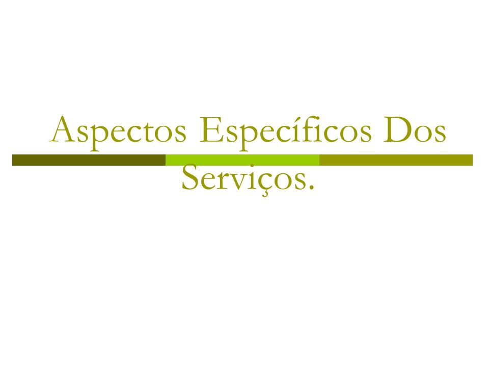 Aspectos Específicos Dos Serviços.