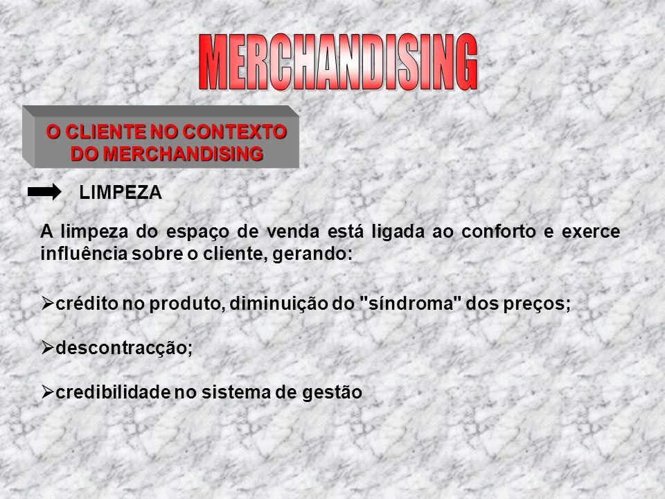 O CLIENTE NO CONTEXTO DO MERCHANDISING LIMPEZA crédito no produto, diminuição do