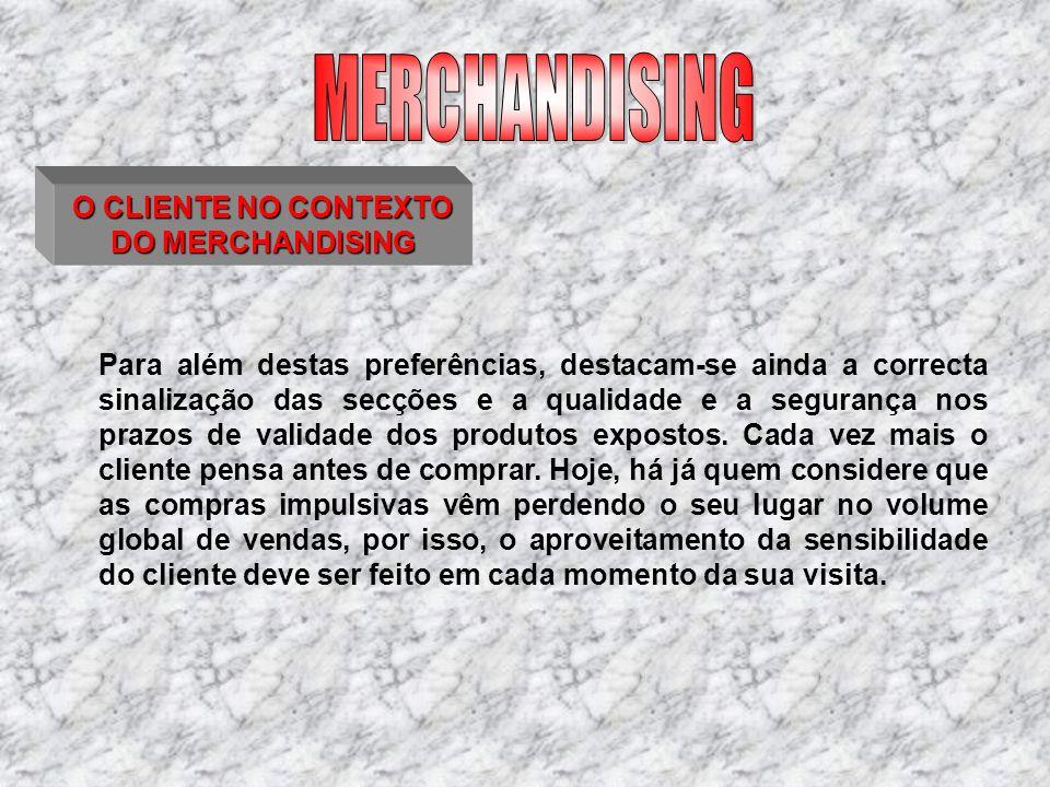 O CLIENTE NO CONTEXTO DO MERCHANDISING EMOÇÃO/DINÂMICA Na loja, o cliente deve sentir a emoção da compra, principalmente da compra impulsiva.