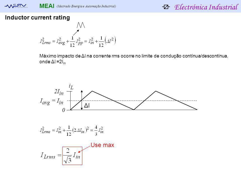 Electrónica Industrial MEAI (Mestrado Energia e Automação Industrial) Máximo impacto de ΔI na corrente rms ocorre no limite de condução contínua/desco