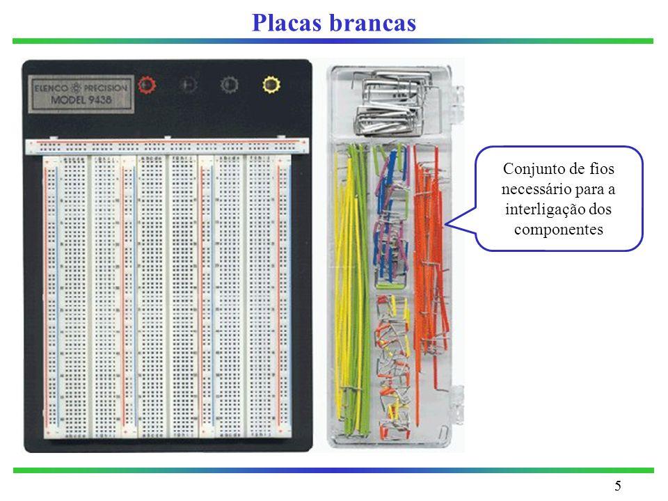 55 Placas brancas Conjunto de fios necessário para a interligação dos componentes