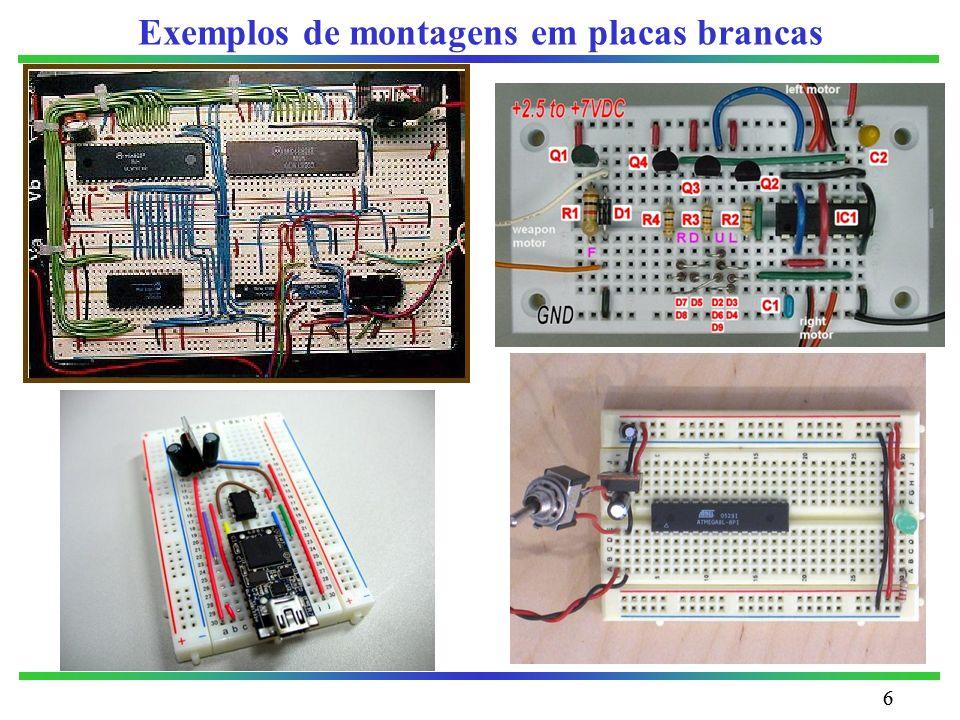 77 V LED tipicamente 1.8 - 3.3 V (depende da cor do LED, e aumenta com o espectro da cor: 1.8=vermelho, 3.3=azul) I f é uma característica fornecida pelo fabricante (correntes de 2 a 20 mA são comuns) Placas brancas: montagem de um circuito Exemplo 1Exemplo 2 9V 4.5V.