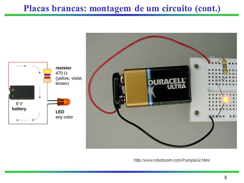 88 http://www.robotroom.com/Pumpkin2.html Placas brancas: montagem de um circuito (cont.)