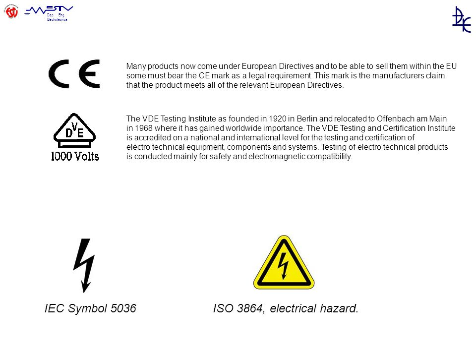 Dep. Eng. Electrotécnica Many products now come under European Directives and to be able to sell them within the EU some must bear the CE mark as a le