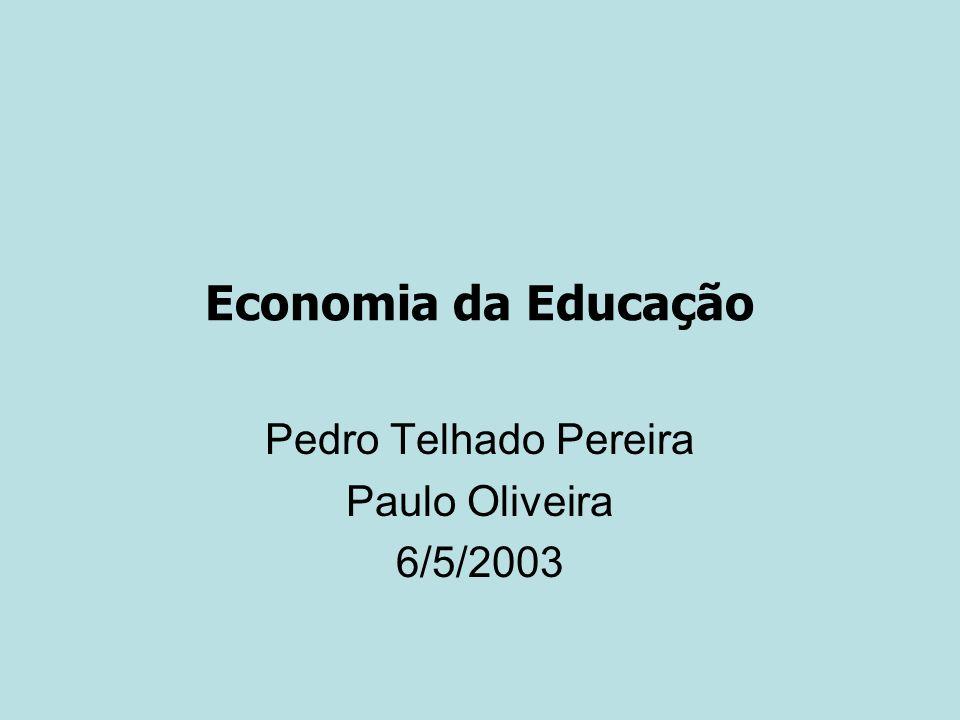 Economia da Educação Pedro Telhado Pereira Paulo Oliveira 6/5/2003