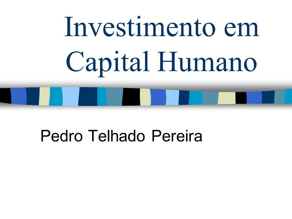 Investimento em Capital Humano Pedro Telhado Pereira