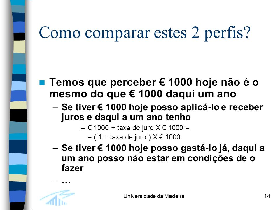 Universidade da Madeira14 Como comparar estes 2 perfis.