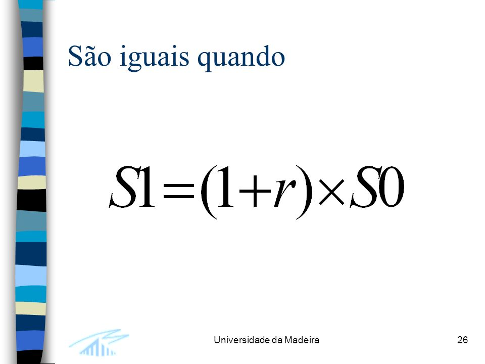 Universidade da Madeira26 São iguais quando