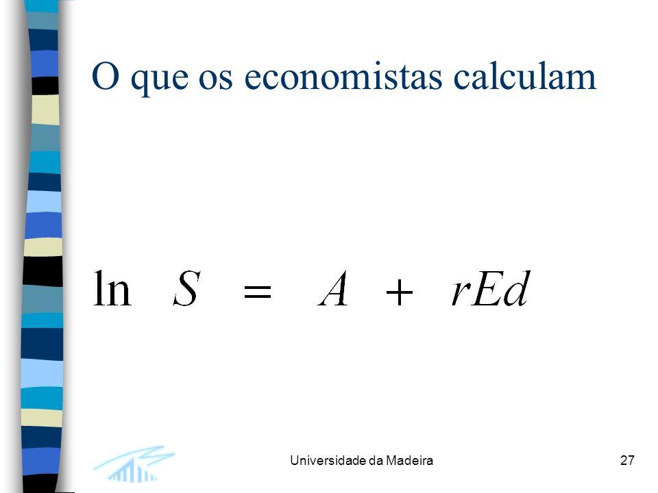 Universidade da Madeira27 O que os economistas calculam