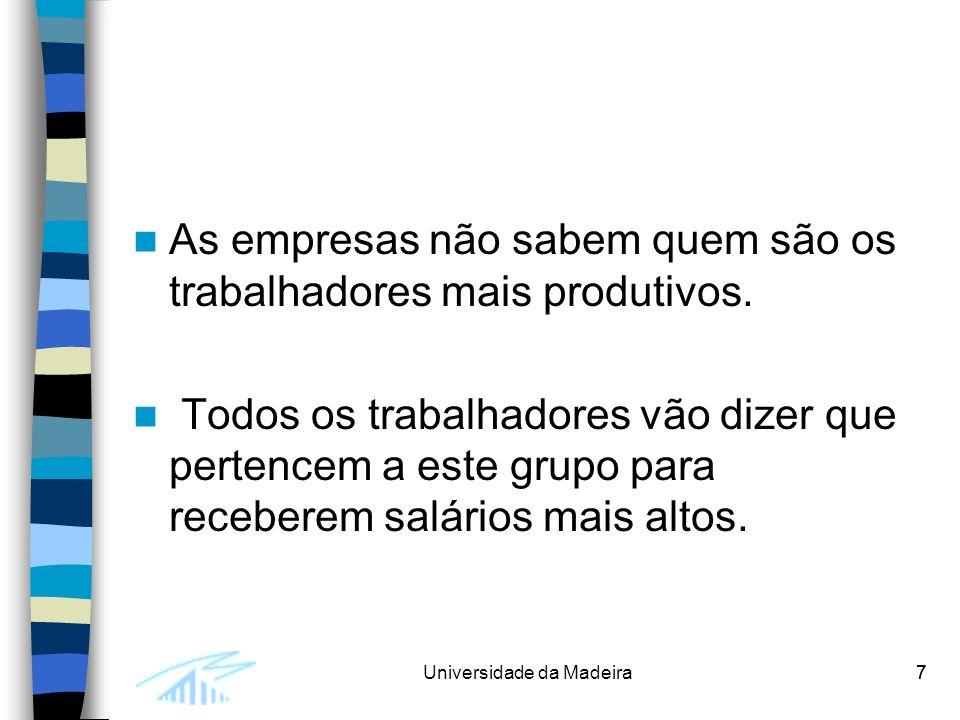 7Universidade da Madeira7 As empresas não sabem quem são os trabalhadores mais produtivos.