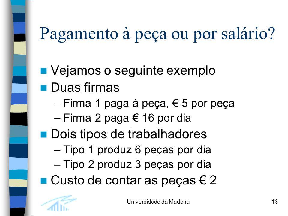 Universidade da Madeira13 Pagamento à peça ou por salário.