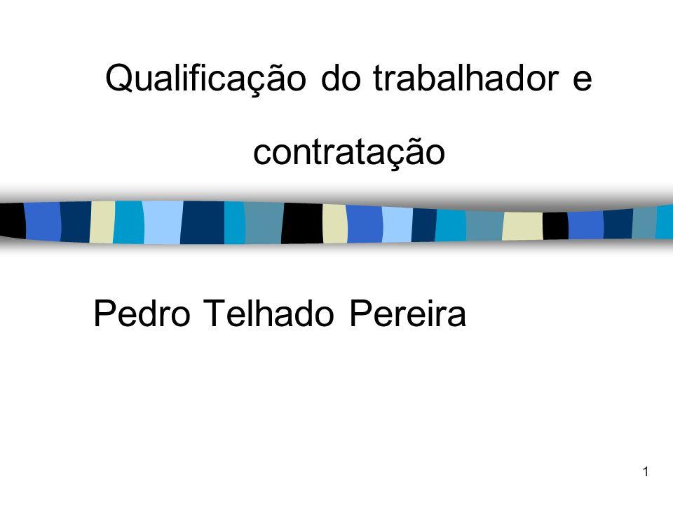 1 Qualificação do trabalhador e contratação Pedro Telhado Pereira