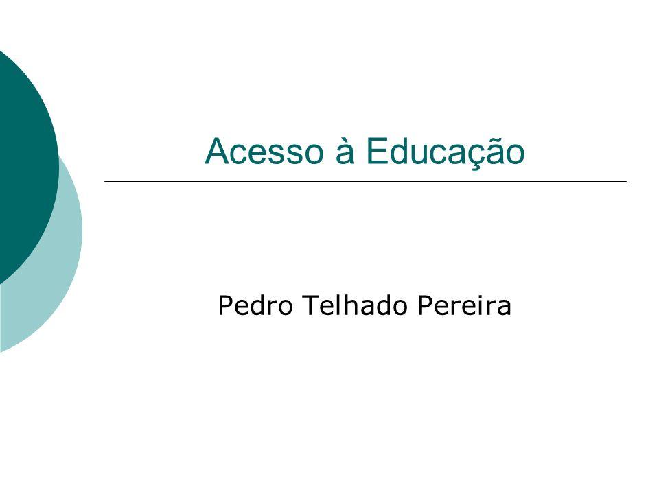 Acesso à Educação Pedro Telhado Pereira