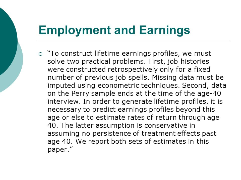 Employment and Earnings To construct lifetime earnings profiles, we must solve two practical problems.