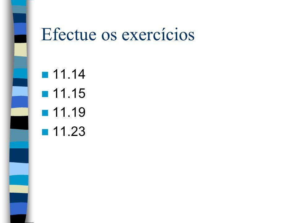 Efectue os exercícios 11.14 11.15 11.19 11.23