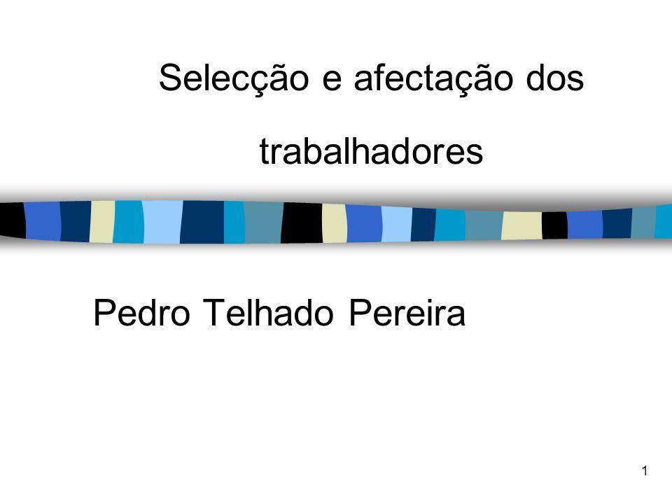 1 Selecção e afectação dos trabalhadores Pedro Telhado Pereira