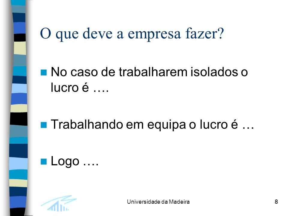 8Universidade da Madeira8 O que deve a empresa fazer.