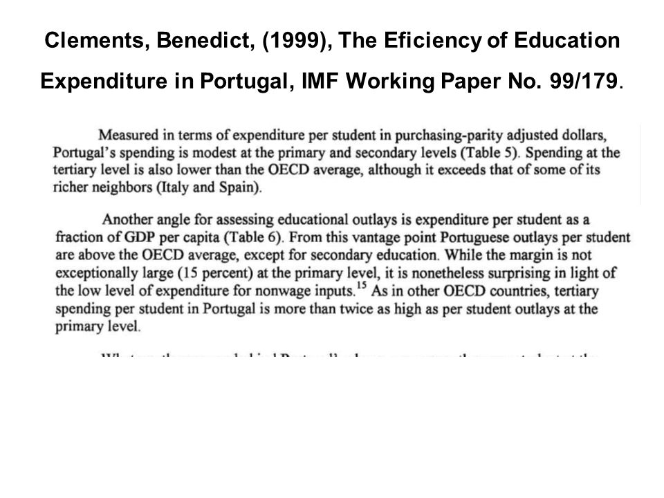 Clements, Benedict, (1999), The Eficiency of Education Expenditure in Portugal, IMF Working Paper No.