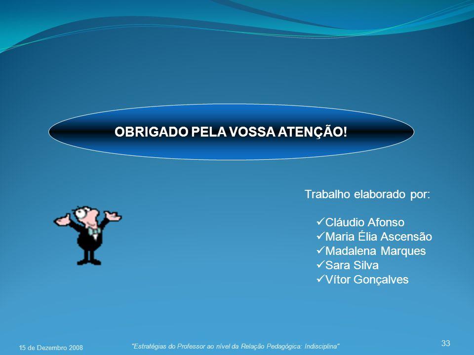 33 OBRIGADO PELA VOSSA ATENÇÃO! Cláudio Afonso Maria Élia Ascensão Madalena Marques Sara Silva Vítor Gonçalves Trabalho elaborado por: