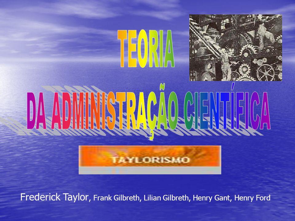 Frederick Taylor, Frank Gilbreth, Lilian Gilbreth, Henry Gant, Henry Ford