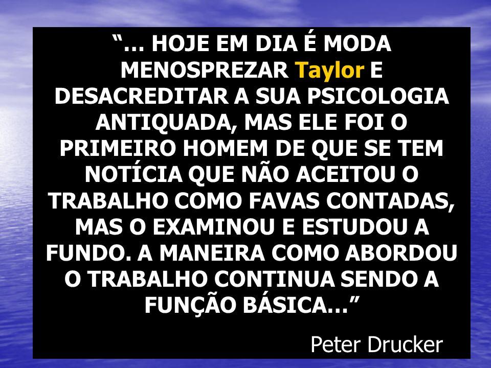 … HOJE EM DIA É MODA MENOSPREZAR Taylor E DESACREDITAR A SUA PSICOLOGIA ANTIQUADA, MAS ELE FOI O PRIMEIRO HOMEM DE QUE SE TEM NOTÍCIA QUE NÃO ACEITOU
