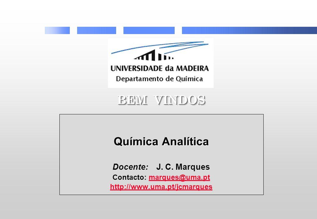 Química Analítica Docente: J. C. Marques Contacto: marques@uma.ptmarques@uma.pt http://www.uma.pt/jcmarques