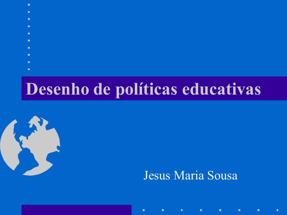 Desenho de políticas educativas Jesus Maria Sousa