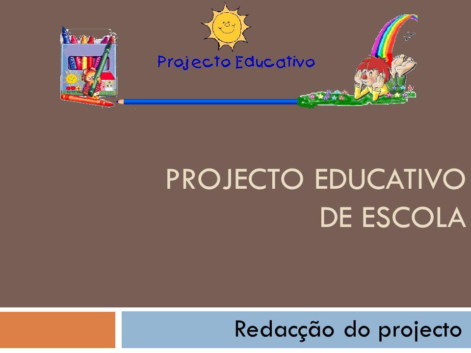 PROJECTO EDUCATIVO DE ESCOLA Redacção do projecto