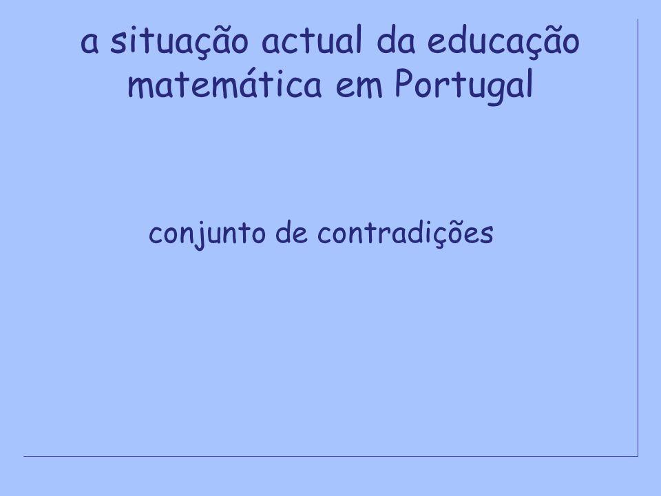 a situação actual da educação matemática em Portugal conjunto de contradições