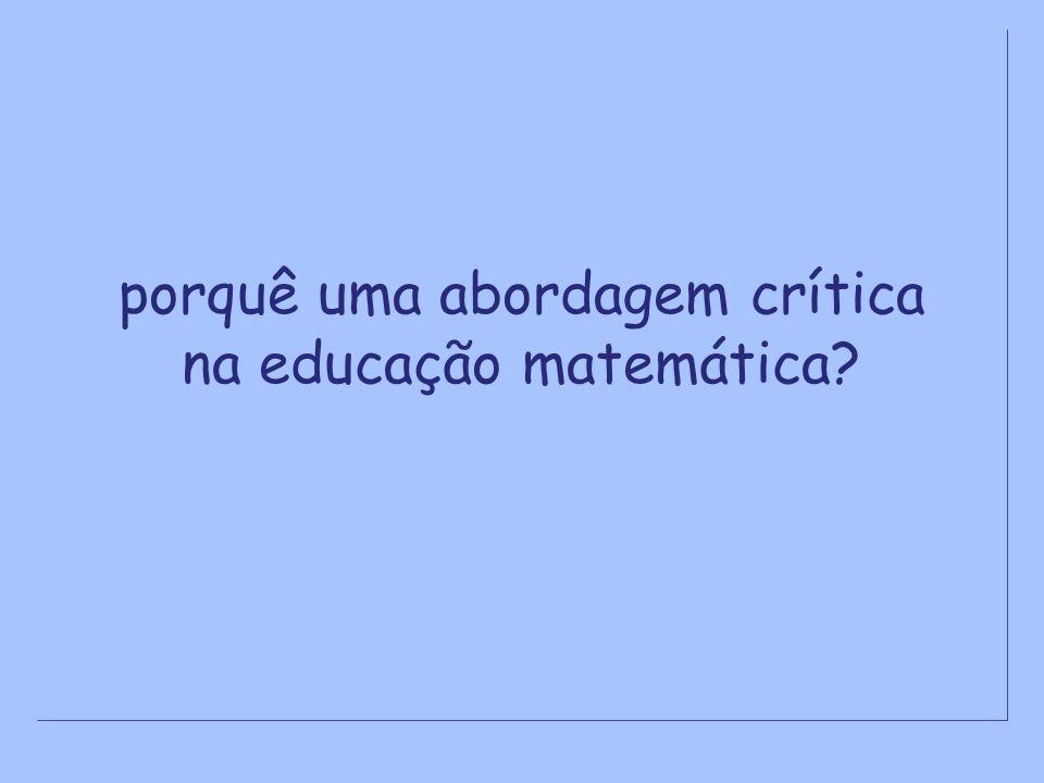 porquê uma abordagem crítica na educação matemática?