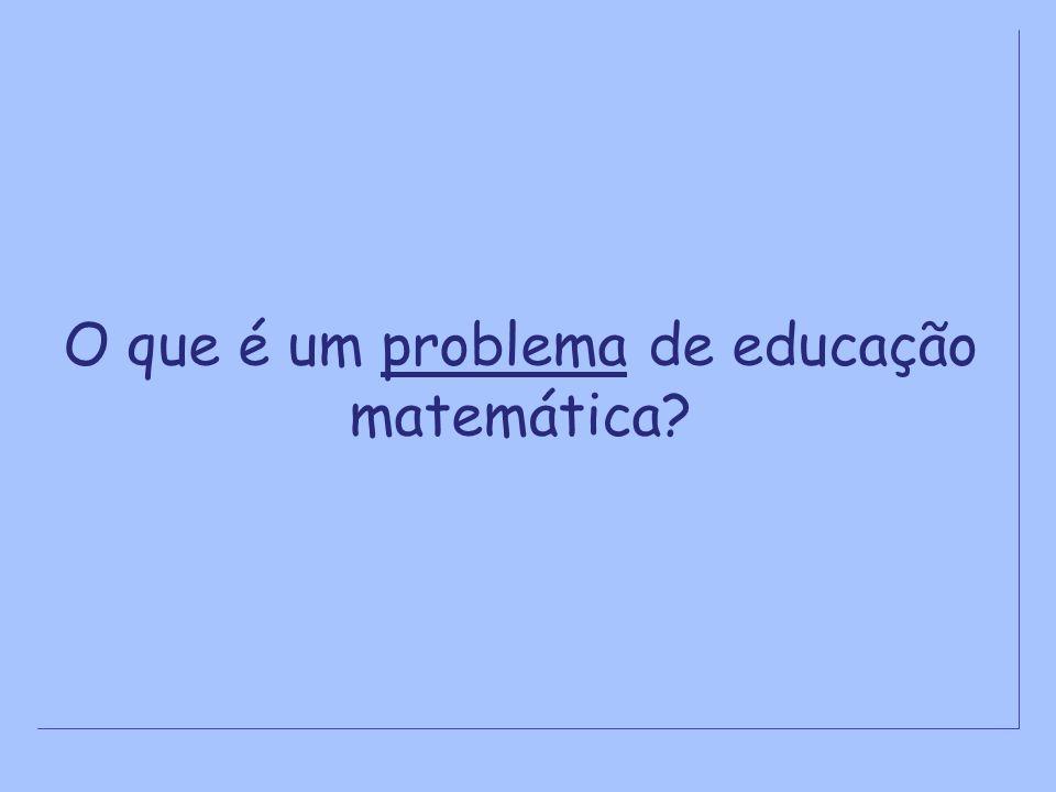 O que é um problema de educação matemática?