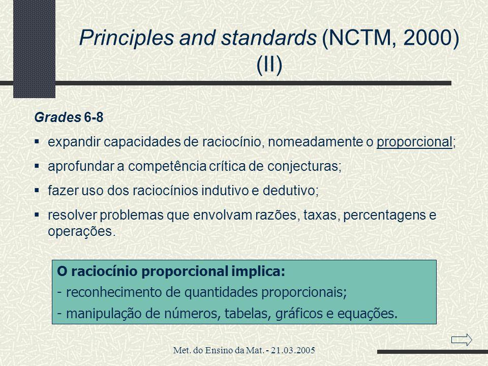 Met. do Ensino da Mat. - 21.03.2005 Grades 6-8 expandir capacidades de raciocínio, nomeadamente o proporcional; aprofundar a competência crítica de co