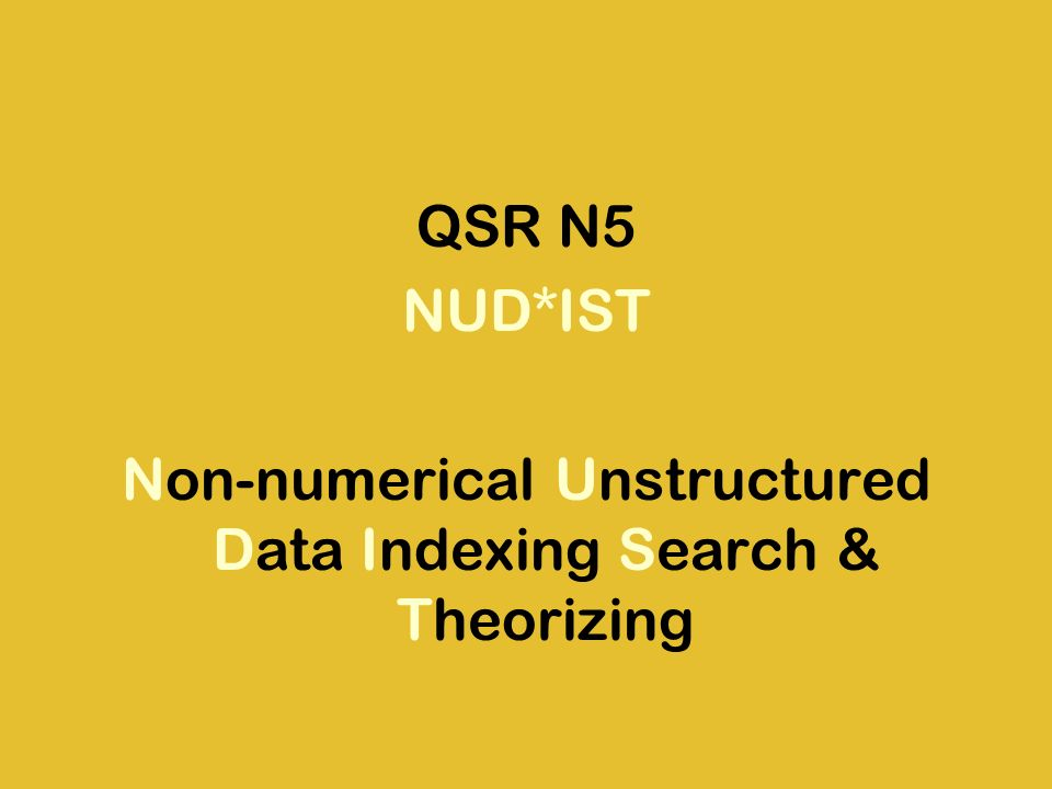 QSR N5 NUD*IST Non-numerical Unstructured Data Indexing Search & Theorizing