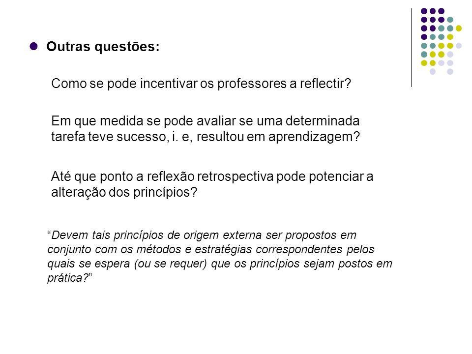 Outras questões: Como se pode incentivar os professores a reflectir.